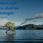 In quietness and confidence shall be your strength